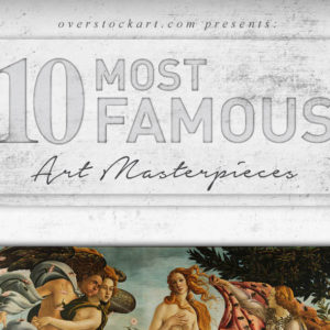 The Top Ten Most Famous Artwork in History