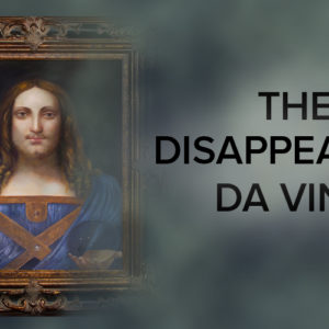 Da Vinci painting Salvator Mundi Goes Missing