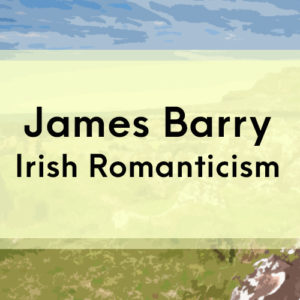 James Barry: Irish Romance on Canvas
