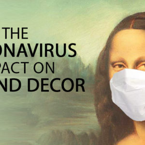 How the Coronavirus will Change Art and Decor