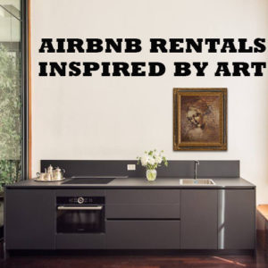 Airbnb Rentals Inspired by Art